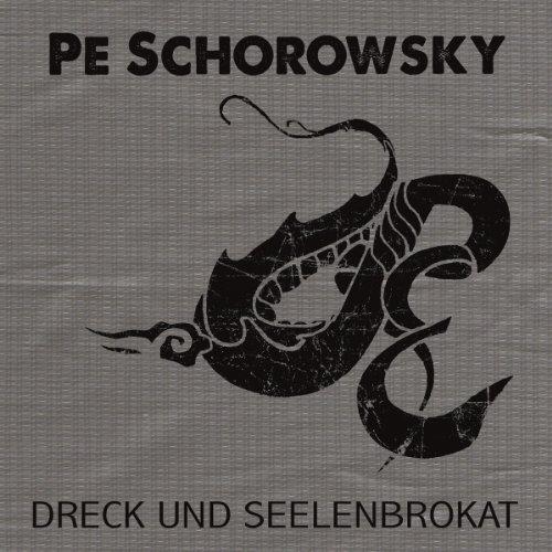 Pe Schorowsky: Dreck Und Seelenbrokat (Audio CD)