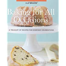 Baking for All Occasions: A Treasury of Recipes for Every Celebration