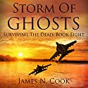 Storm of Ghosts: Surviving the Dead, Book 8 Hörbuch von James Cook Gesprochen von: Guy Williams