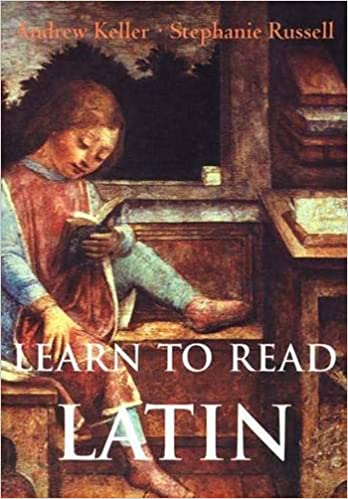 Learn To Read Latin Andrew Keller Stephanie Russell