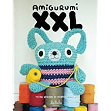 Amigurumi XXL: 18 easy projects to crochet with rope