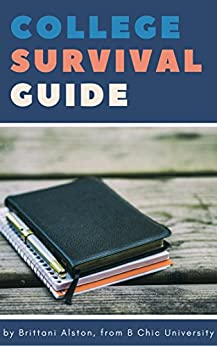 College Survival Guide: from B Chic University by [Alston, Brittani]