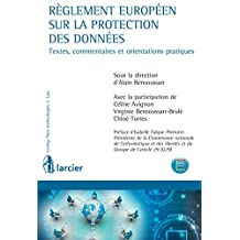Règlement européen sur la protection des données: Textes, commentaires et orientations pratiques (Lexing - Technologies avancées & Droit) (French Edition)
