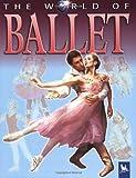 The World of Ballet, Kate Castle, 0753458330