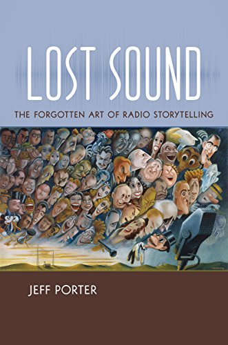 Lost Sound: The Forgotten Art of Radio Storytelling by The University of North Carolina Press