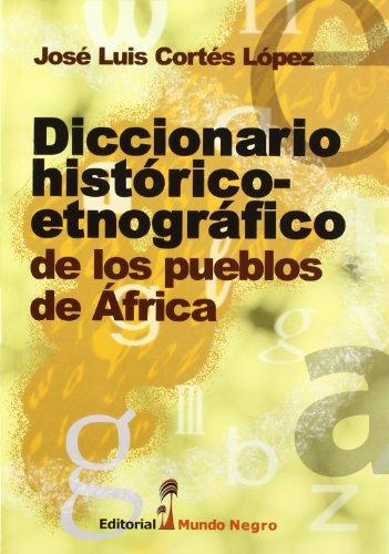 Dicc. historico-etnografico de los pueblos de Africa por Cortes Lopez, Jose Luis