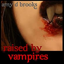 Raised by Vampires Audiobook by Amy D. Brooks Narrated by Hallie Miguez