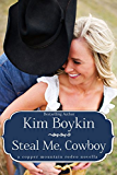 Steal Me, Cowboy (Copper Mountain Rodeo Book 5)
