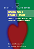 When War Comes Home: Christ-centered Healing for Wives of Combat Veterans