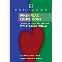 When War Comes Home: Christ-centered Healing for Wives of Combat Veterans (English Edition)