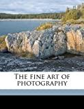The Fine Art of Photography, Paul Lewis Anderson, 1176618725