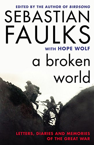 Book cover from A Broken World: Letters, Diaries and Memories of the Great War by Sebastian Faulks