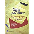 Gifts of the Muse: Reframing the Debate about the Benefits of the Arts