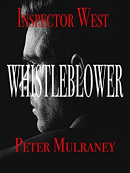 Whistleblower (Inspector West Book 4) by [Mulraney, Peter]