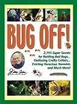 Bug Off!: 2,193 Super Secrets for Bat...