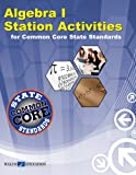 Algebra 1 Station Activities for Common Core Standards, Walch, 0825167868