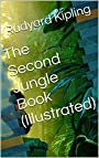 The Second Jungle Book (Illustrated)