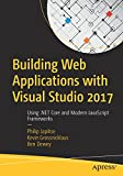 Building Web Applications with Visual Studio 2017:Using .NET Core and Modern JavaScript Frameworks