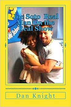 Book Joe SotoReal Man On the Real Show: Joe to the So to the Toe (32 years in the Business still lovin It) (Volume 1)
