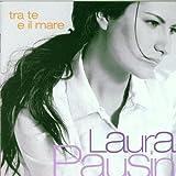 Tra Te e Il Mare (Entre Tu Y Mil Mares) by LAURA PAUSINI (2000-08-02)