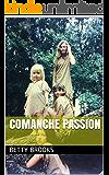 Comanche Passion (Comanche Duo Book 1)
