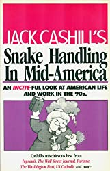Snake Handling in Mid-America: An Incite-ful Look at American Life and Work in the 90s