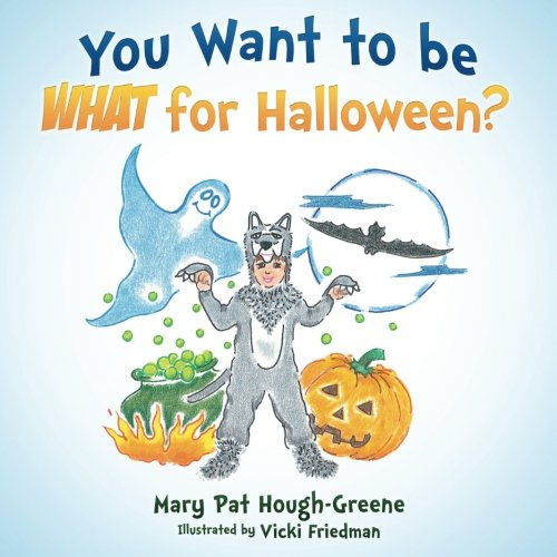 You Want to be WHAT for Halloween? ()