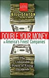 img - for Double Your Money in America's Finest Companies: The Unbeatable Power of Rising Dividends book / textbook / text book