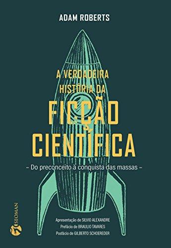 A Verdadeira História da Ficção Científica: do Preconceito à Conquista das Massas