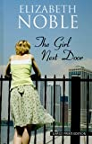 The Girl Next Door, Elizabeth Noble, 1410425851