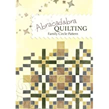 Abracadabra Quilting with Wendy Abdelnour - Family Circle Pattern