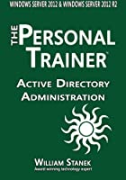 Active Directory Administration for Windows Server 2012 & Windows Server 2012 R2 Front Cover