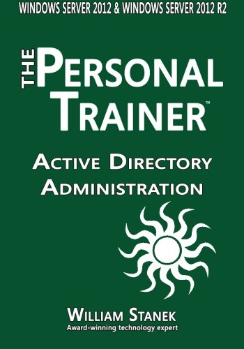 Active Directory Administration for Windows Server 2012 & Windows Server 2012 R2 (The Personal Trainer)