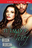 It Takes a Thief (Siren Publishing Allure)