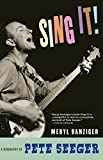 Sing It!: A Biography of Pete Seeger