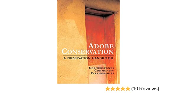 Adobe Conservation Cornerstones Community Partnerships Staff Francisco Uvina Contreras 9780865345270 Amazon Com Books