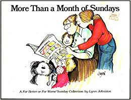 More Than a Month of Sundays: A for Better or for Worse Sunday Collection