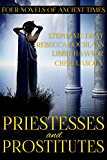 Priestesses and Prostitutes: Four Novels of Ancient Times