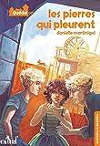 vignette de 'Aventures à Guédelon n° 1<br /> Les Pierres qui pleurent (Danielle Martinigol)'