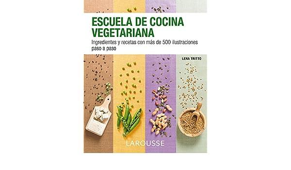 Escuela De Cocina Vegetariana   Escuela De Cocina Vegetariana Livros Na Amazon Brasil 9788416124862