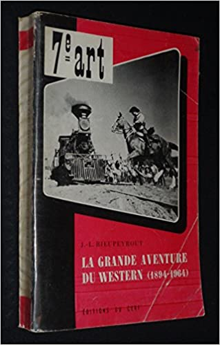 la grande aventure du western 1894 1964