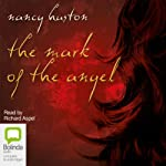 The Mark of the Angel | Nancy Huston