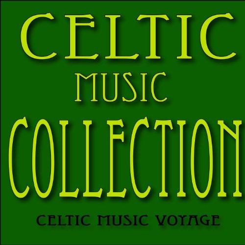 Celtic Music Collection: Irish Jigs, Irish Reels, Irish Laments and ()