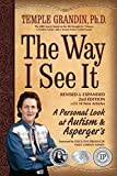 img - for The Way I See It, Revised and Expanded 2nd Edition: A Personal Look at Autism and Asperger's by Temple Grandin (2011-03-15) book / textbook / text book