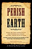 Perish from the Earth, Perry Lentz, 1880977249