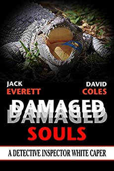 Damaged Souls: A Detective Inspector White Caper (D.I. White Mysteries Book 3) by [Everett, Jack, Coles, David]
