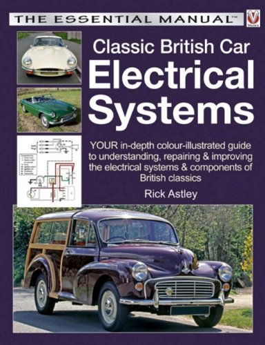 Read Online Classic British Car Electrical Systems: Your guide to understanding, repairing and improving the electrical components and systems that were typical of British cars from 1950 to 1980 (Essential) PDF