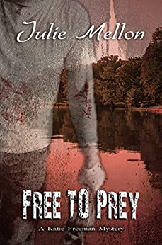 Free to Prey (Katie Freeman Mysteries Book 5) by [Mellon, Julie]