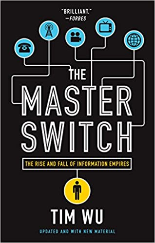 Amazon com: The Master Switch: The Rise and Fall of Information