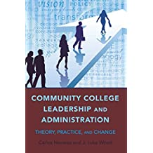 Community College Leadership and Administration: Theory, Practice, and Change (Education Management)
